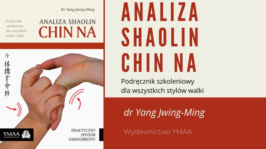 Analiza Shaolin Chin Na - podręcznik szkoleniowy dla wszystkich stylów walki