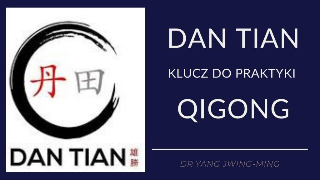 Dan Tian - klucz do praktyki Qigong