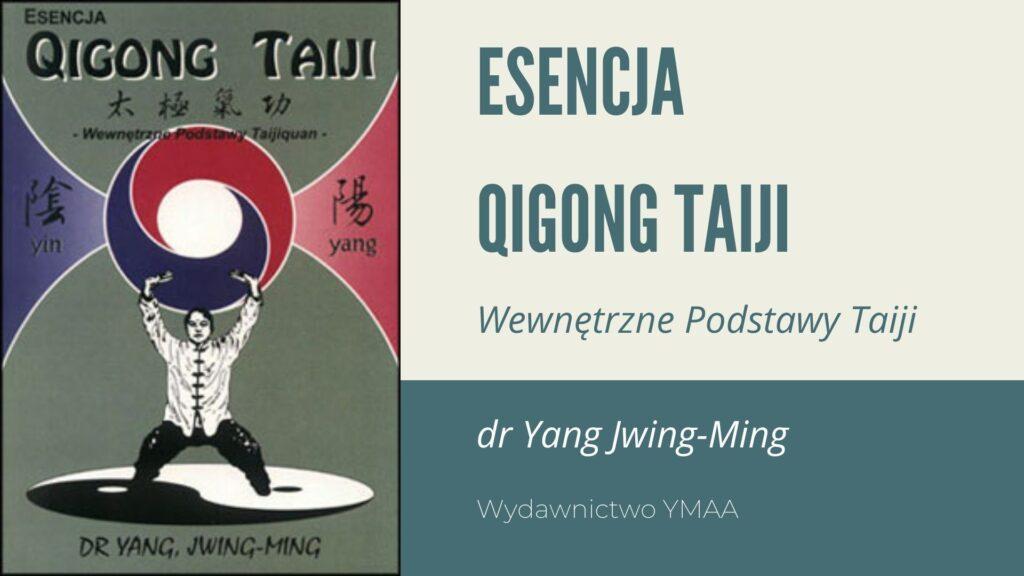 Esencja Qigong Taiji - wewnętrzne podstawy Taijiquan