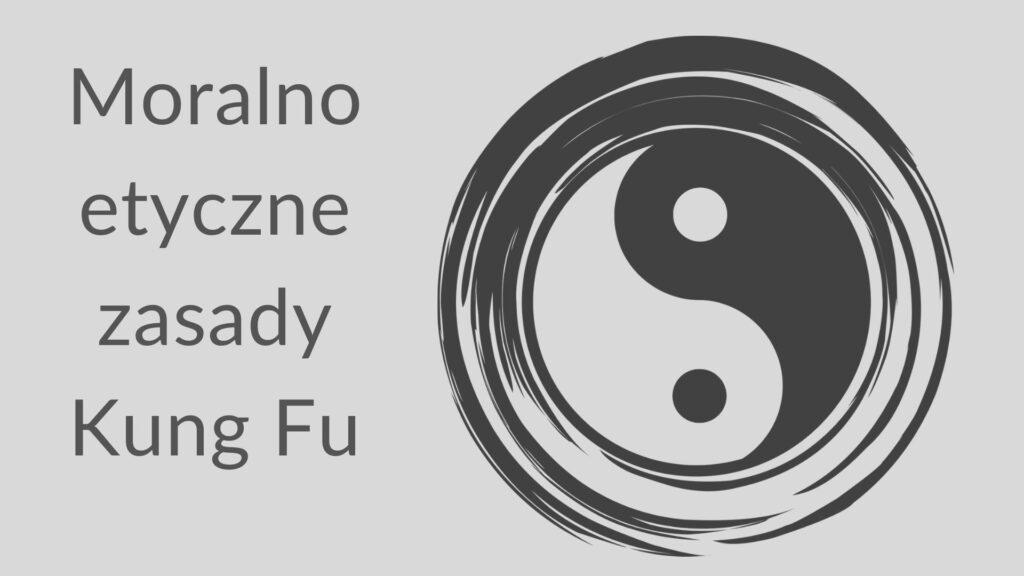 Moralno-etyczne zasady Kung Fu