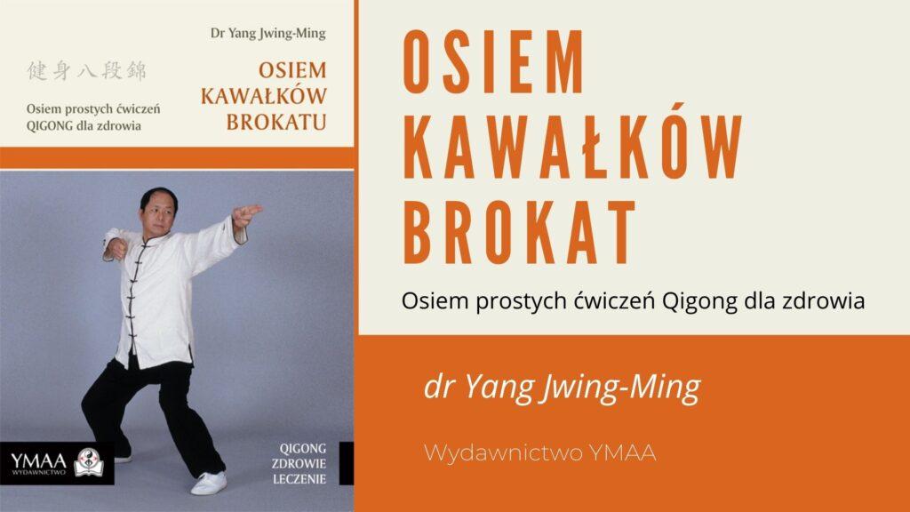 Osiem Kawałków Brokatu - osiem prostych ćwiczeń Qigong dla zdrowia