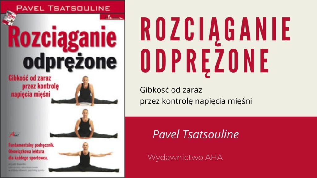 Rozciąganie odprężone - Gibkosć od zaraz przez kontrolę napięcia mięśni - książka