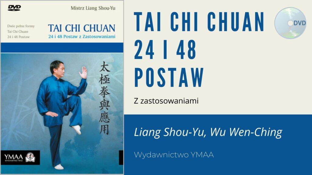 Tai Chi Chuan 24 i 48 Postaw z Zastosowaniami - DVD, Liang Shou-Yu