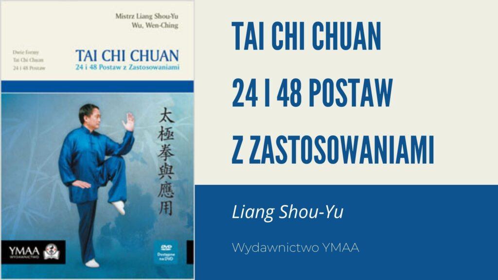 Tai Chi Chuan 24 i 48 Postaw z Zastosowaniami, Liang Shou-Yu (2)