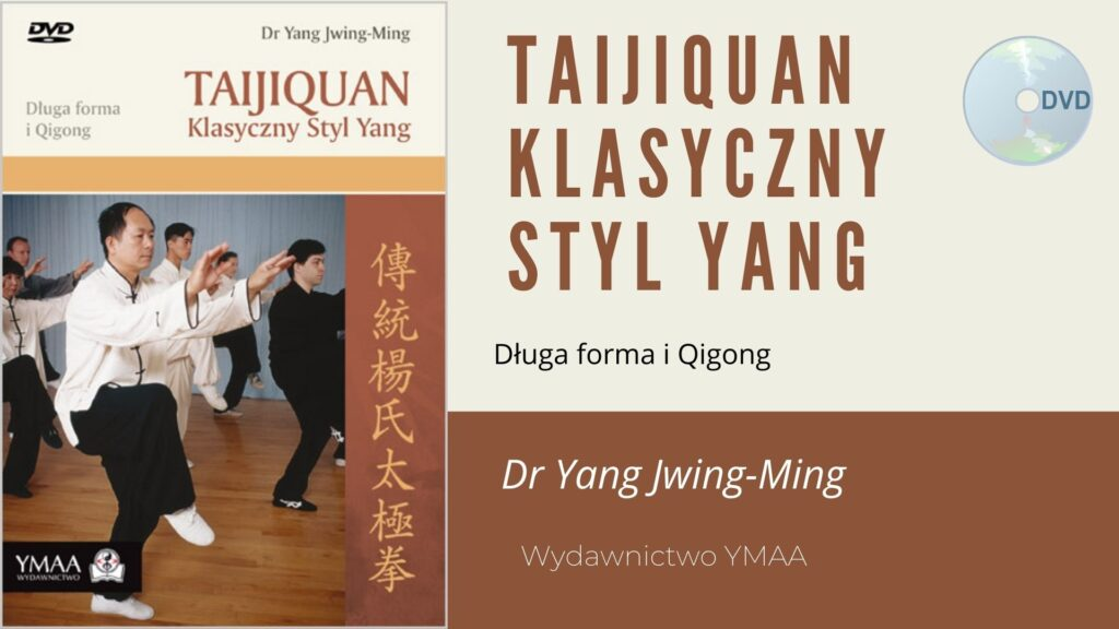 Taijiquan Klasyczny Styl Yang - DVD, dr Yang Jwing-Ming