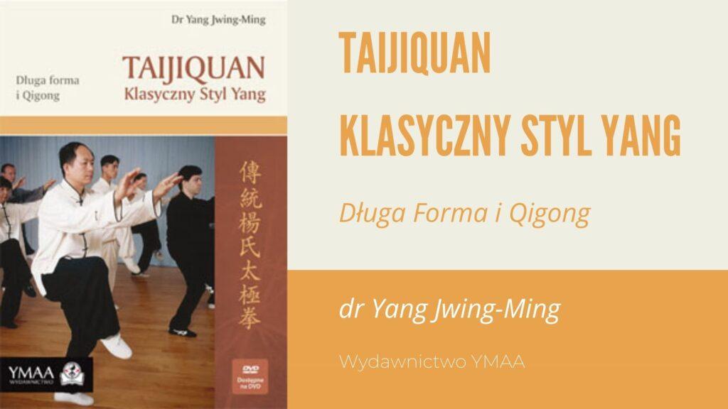 Taijiquan Klasyczny Styl Yang, dr Yang Jwing-Ming