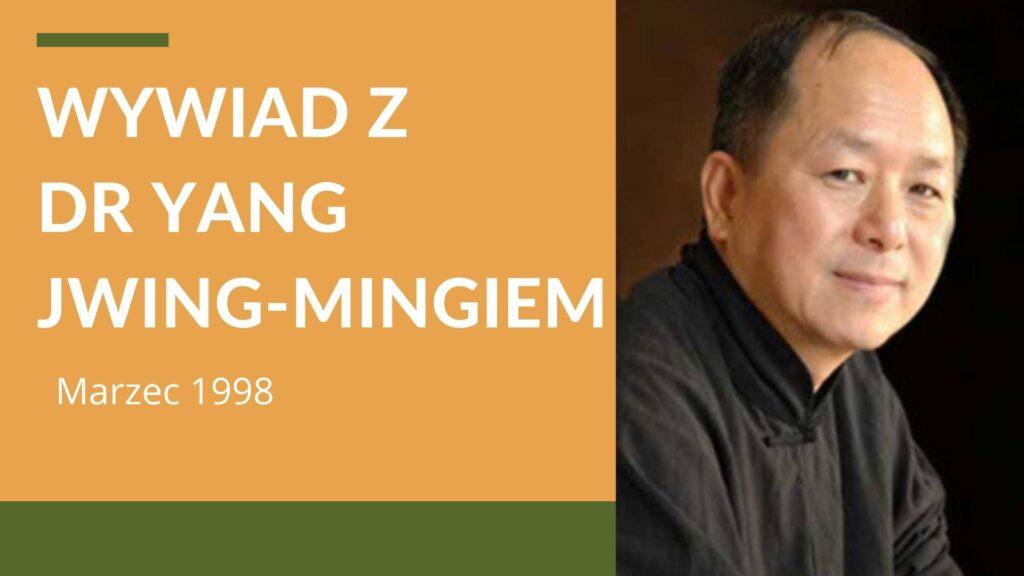 Wywiad z dr Yang Jwing-Mingiem (marzec 1998)