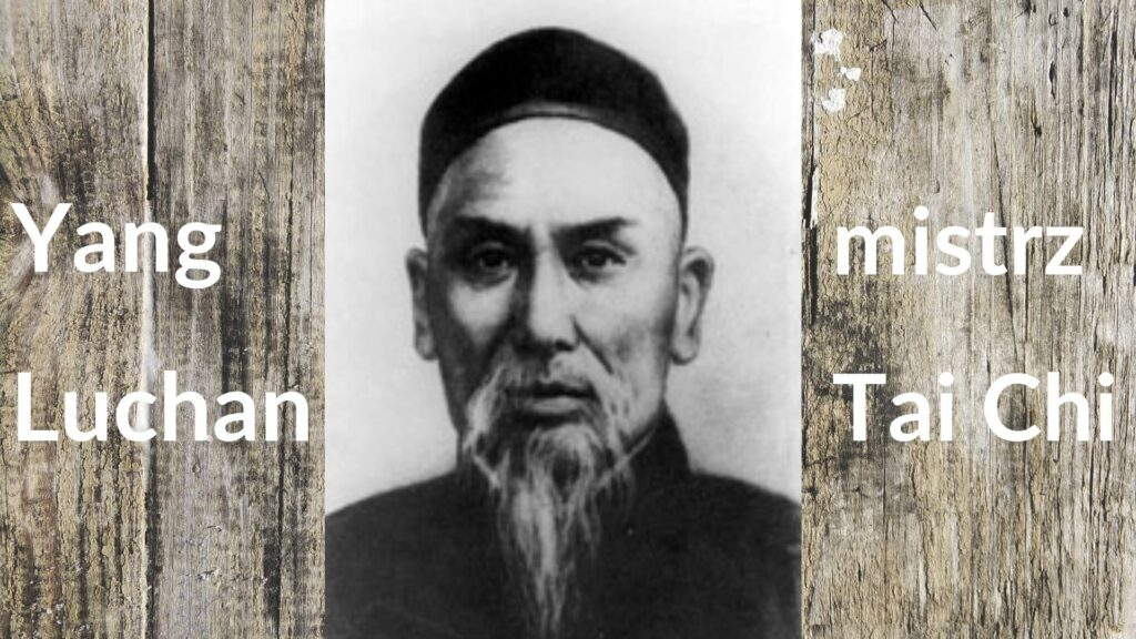 Yang Luchan - mistrz Tai Chi