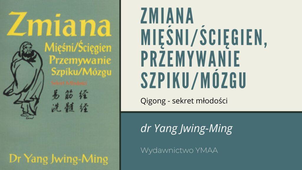 Zmiana Mięśni_Ścięgien, Przemywanie Szpiku_Mózgu Qigong - sekret młodości